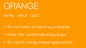Beskrivning av hur färgen orange påverkar dig.