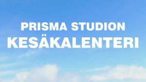 Prisma Studion kesäkalenteri