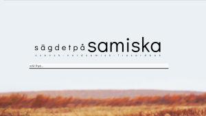 Projektet Säg det på samiska har lanserat en nordsamisk-svensk frasordbok på webben.