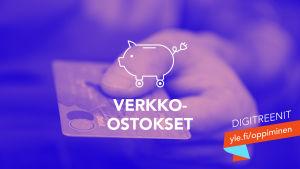 Digitreeniartikkelin pääkuva. Tekstit: Verkko-ostokset, Digitreenit, yle.fi/oppiminen. Taustakuvassa maksukortti ja kättä.