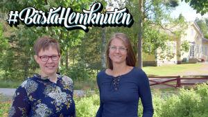 """Två kvinnor utomhus ler mot kameran. På bilden texten """"Bästa hemknuten""""."""""""