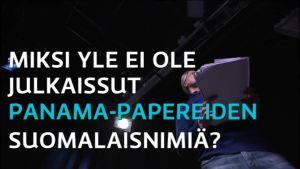 Uutisvideot: Miksi Panama-papereiden satoja suomalaisnimiä ei ole julkaistu? MOT:n tuottaja vastaa