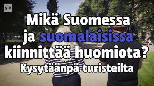 """Uutisvideot: """"En ole kuullutkaan lohikeitosta"""" – katso videolta, mikä turistia ihmetyttää Suomessa?"""