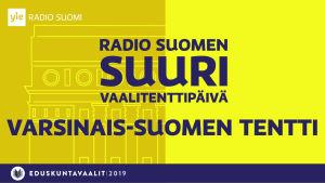 Yle Radio Suomen Varsinais-Suomen vaalitentti