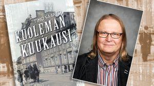 Kirjailija Timo Saarto ja Kuoleman kuukausi -kirjan kansi.