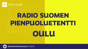 Radio Suomen pienpuolutentti Oulu.