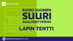 Yle Lapin suuri vaalitentti 8.4.2019.