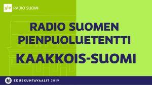 Radio Suomen pienpuoluetentti Kaakkois-Suomi