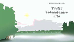 Täällä Pohjantähden alla -kuunnelmasarjan piirretty juliste, jossa tähti kumottaa suopellon yllä