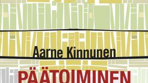 Aarne Kinnunen: Päätoiminen elämä -kirjan kansi
