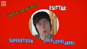Tuomas Toivanen Superetsivä Sherlokkijakkina.
