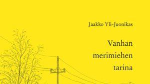 Jaakko Yli-Juonikas - Vanhan merimiehen tarina