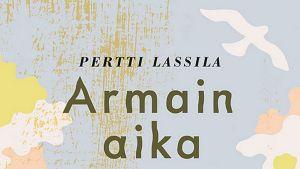 Pertti Lassila: Armain aika kirjan kansi