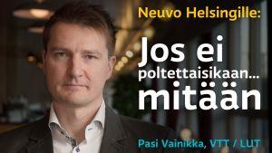VTT:n Pasi Vainikan neuvo Helsingille: Jos ei poltettaisikaan... mitään