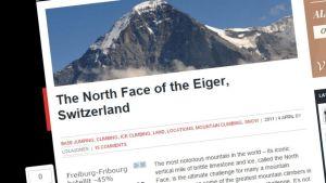 Eiger-vuoren pohjoisseinämä tunnetaan haastavana, mutta vaarallisena kiipeilykohteena. Sitä esitellään mm. Xtremesport-sivustolla kattavasti.