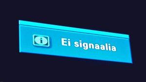 Ei signaalia -teksti televisiossa.