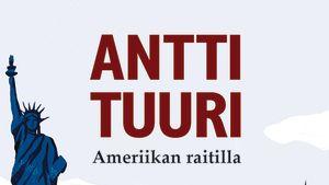 Antti Tuuri: Ameriikan raitilla kirjan kansi
