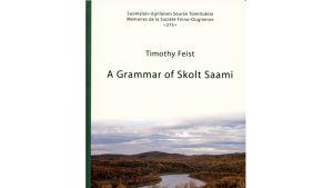 koltansaame, kielioppi, A Grammar of Skolt Saami, Timothy feist