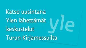 Grafiikka: Katso uusintana Ylen lähettämät keskustelut Turun Kirjamessuilta.