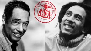 Duke Ellington ja Bob Marley.