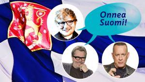 Laulaja Ed Sheeran sekä näyttelijät Gary Oldman ja Tom Hanks toivottivat Suomelle onnea monen muun kansainvälisen julkimon lisäksi.