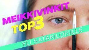 Meikkivinkit TOP 3 – yli satakiloisille