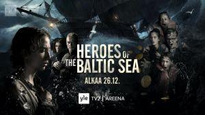 Heroes of the Baltic Sea: Heroes of the Baltic Sea alkaa 26.12.