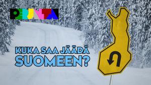 Kuka saa jäädä Suomeen?
