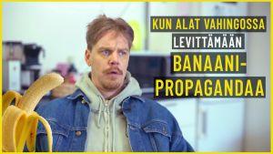 Kun alat vahingossa levittämään banaanipropagandaa