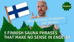 5 saunasanontaa, jotka vain suomalainen ymmärtää