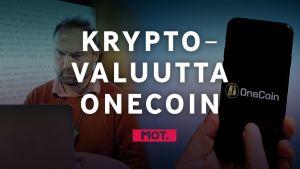 OneCoin - Jättihuijauksen suomalaisuhrit