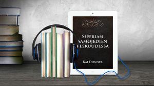 Kai Donner: Siperian samojedien keskuudessa vuosina 1911-1913 ja 1914