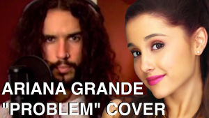 Anthony Vincent gör en mycket mer spännande version av låten Problem, än Ariana Grande själv.