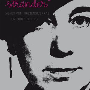 Pärmbilden till Anna Williams biografi Från verklighetens stränder om Agnes von Krusenstjernas. 2016.