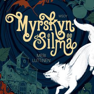 """Pärmen till Meri Luttinens fantasyroman """"Myrskynsilmä""""."""