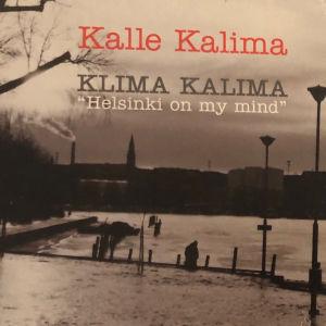 Kalle Kaliman ja Klima Kaliman levyn Helsinki on My Mind kansikuva, jonka Kaari Mattila on ottanut Tokoinrannassa talvisessa Helsingissä.