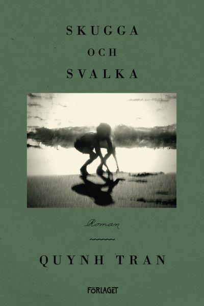 """Pärmen till Quynh Trans roman """"Skugga och svalka""""."""