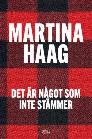 pärmen till Martina Haags Det är något som inte stämmer