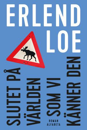Bokpärm: Slutet på världen som vi känner den av Erlend Loe.