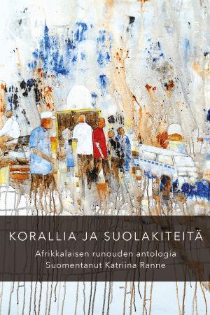 """Pärmbild till antologin """"Korallia ja suolakiteitä""""."""
