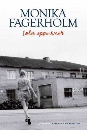Lola uppochner. Roman av Monica Fagerholm