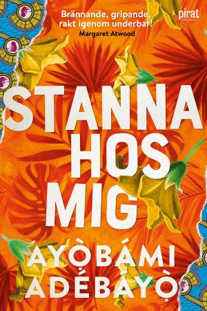 Prämbild av boken Stanna hos mig av Ayòbámi Adébáyò