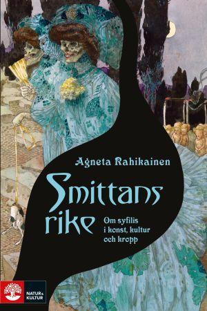 """Pärmbilden med Gustav-Adolf Mossas målning på Agneta Rahikainens bok """"Smittans rike Om syfilis i konst, kultur och kropp."""