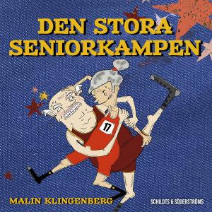 """Pärmbild på """"Den stora seniorkampen"""" skriven av Malin Klingenberg. På pärmen syns en äldre man och dam iklädda gympakläder brottas med varandra."""
