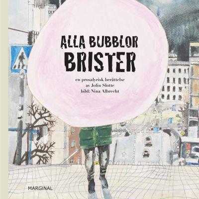 """Pärmbild till Jolin Slottes och Nina Albrechts bok """"Alla bubblor brister""""."""