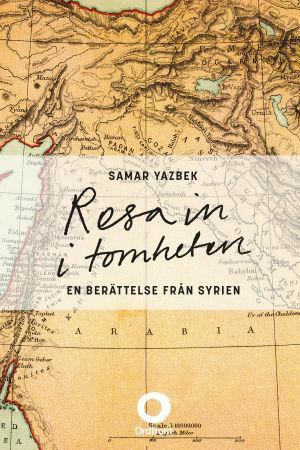 "Pärmbild till Samar Yazbeks bok ""Resa in i tomheten"""