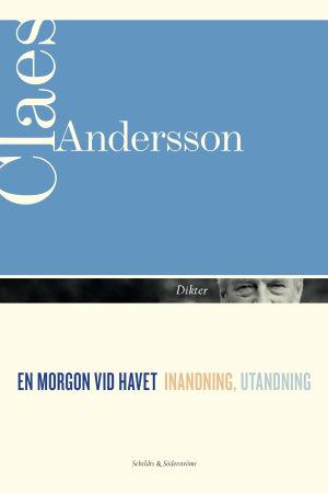 """Pärmen till Claes Anderssons diktsamling """"En morgon vid havet"""""""