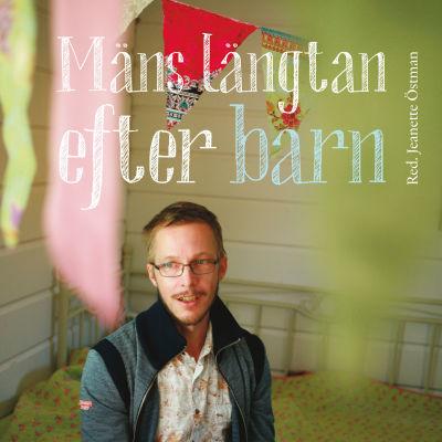 Boken Mäns längtan efter barn kom ut i oktober 2015