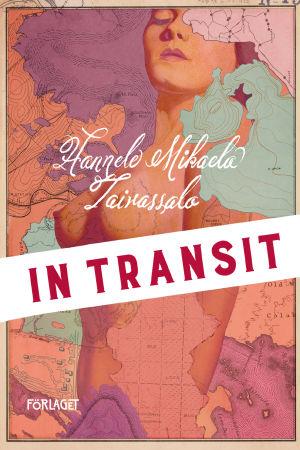"""Pärmbild till Hannele Mikaela Taivassalos roman """"In transit""""."""