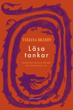 """På bilden pärmbilden av Tatjana Brandts essäsamling """"Läsa tankar""""."""